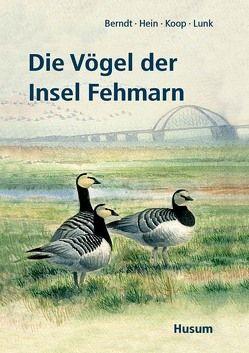 Die Vögel der Insel Fehmarn von Berndt,  Rolf. K., Hein,  Klaus, Koop,  Bernd, Lunk,  Stefan