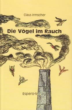 Die Vögel im Rauch von Irmscher,  Claus