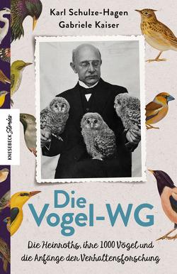 Die Vogel-WG von Heinroth,  Oskar, Kaiser,  Gabriele, Schulze-Hagen,  Karl