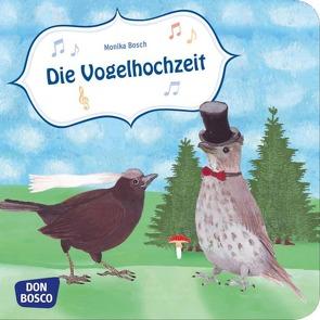 Die Vogelhochzeit. Mini-Bilderbuch. von Bosch,  Monika