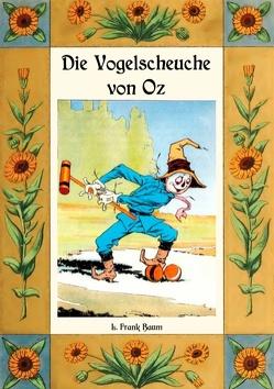 Die Vogelscheuche von Oz – Die Oz-Bücher Band 9 von Baum,  L. Frank, Weber,  Maria