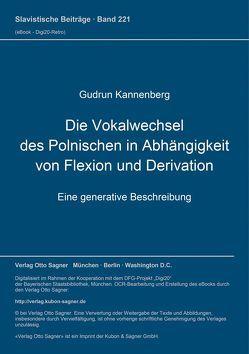 Die Vokalwechsel des Polnischen in Abhängigkeit von Flexion und Derivation von Kannenberg,  Gudrun