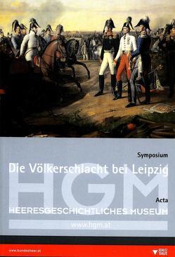 Die Völkerschlacht bei Leipzig von Dybas,  Boguslaw, Höbelt,  Lothar, Ortner,  Christian, Schneider,  Karin