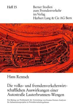 Die volks- und fremdenverkehrswirtschaftlichen Auswirkungen einer Autostrasse Lauterbrunnen-Wengen von Rentsch,  Hans