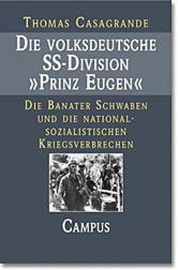 """Die volksdeutsche SS-Division """"Prinz Eugen"""" von Casagrande,  Thomas"""