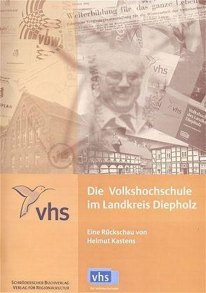 Die Volkshochschule im Landkreis Diepholz von Kastens,  Helmut