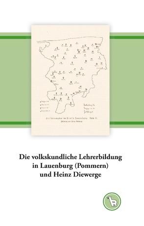 Die volkskundliche Lehrerbildung in Lauenburg (Pommern) und Heinz Diewerge von Dröge,  Kurt