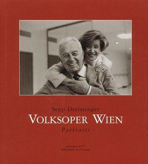 Die Volksoper Wien von Dreissinger,  Sepp, Hochreiter,  Otto, Mentha,  Dominique