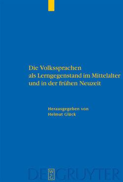 Die Volkssprachen als Lerngegenstand im Mittelalter und in der frühen Neuzeit von Glück,  Helmut