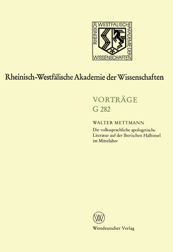 Die volkssprachliche apologetische Literatur auf der Iberischen Halbinsel im Mittelalter von Mettmann,  Walter