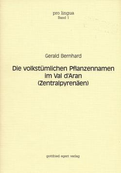 Die volkstümlichen Pflanzennamen im Val d'Aran (Zentralpyrenäen) von Bernhard,  Gerald, Winkelmann,  Otto