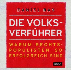 Die Volksverführer von Bax,  Daniel, Pappenberger,  Sebastian