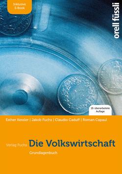 Die Volkswirtschaft – inkl. E-Book von Caduff,  Claudio, Capaul,  Roman, Fuchs,  Jakob, Kessler,  Esther Bettina