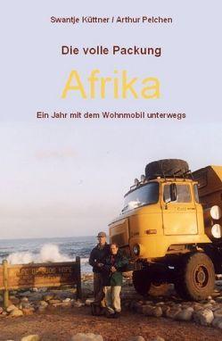 Die volle Packung Afrika von Küttner,  Swantje, Pelchen,  Arthur