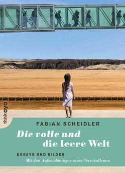 Die volle und die leere Welt von Scheidler,  Fabian