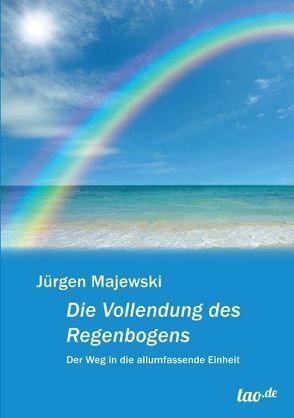 Die Vollendung des Regenbogens von Majewski,  Jürgen