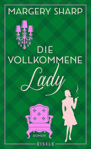 Die vollkommene Lady von Kuhn,  Wibke, Sharp,  Margery