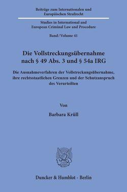 Die Vollstreckungsübernahme nach § 49 Abs. 3 und § 54a IRG. von Krüll,  Barbara