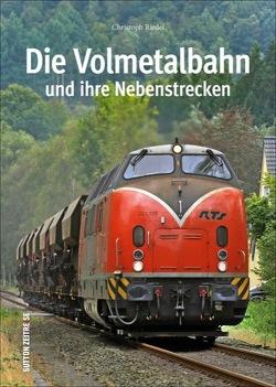 Die Volmetalbahn und ihre Nebenstrecken von Riedel,  Christoph
