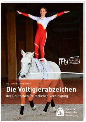 Die Voltigierabzeichen der Deutschen Reiterlichen Vereinigung von Lockert,  Ute, Rieder,  Ulrike