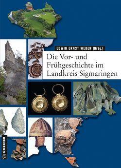 Die Vor- und Frühgeschichte im Landkreis Sigmaringen von Weber,  Edwin Ernst