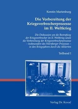 Die Vorbereitung der Kriegsverbrecherprozesse im II. Weltkrieg von Marienburg,  Kerstin