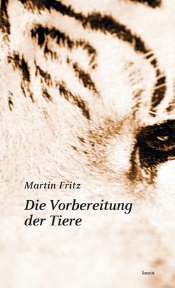 Die Vorbereitung der Tiere von Fritz,  Martin