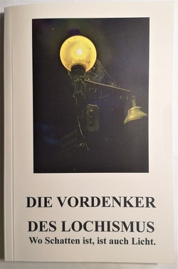 DIE VORDENKER DES LOCHISMUS von von Reichenfels,  Gala