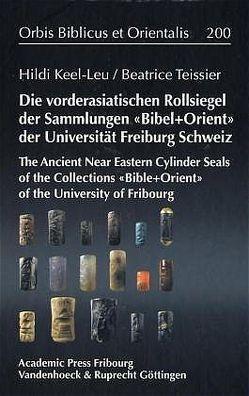 Die Vorderasiatischen Rollsiegel der Sammlungen BIBEL+ORIENT der Universität Freiburg/Schweiz von Keel-Leu,  Hildi, Teissier,  Beatrice