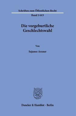 Die vorgeburtliche Geschlechtswahl. von Arzner,  Sajanee