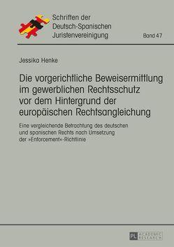 Die vorgerichtliche Beweisermittlung im gewerblichen Rechtsschutz vor dem Hintergrund der europäischen Rechtsangleichung von Henke,  Jessika