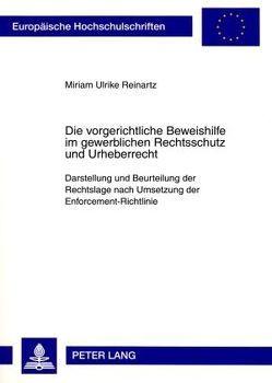Die vorgerichtliche Beweishilfe im gewerblichen Rechtsschutz und Urheberrecht von Reinartz,  Miriam