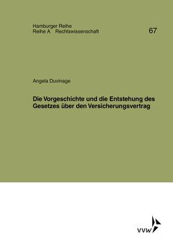 Die Vorgeschichte und die Entstehung des Gesetzes über den Versicherungsvertrag von Bernstein,  Herbert, Duvinage,  Angela, Sieg,  Karl, Werber,  Manfred, Winter,  Gerrit