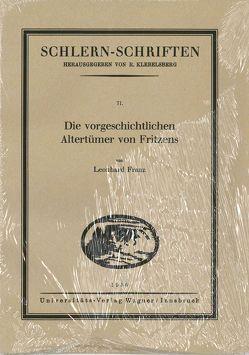 Die vorgeschichtlichen Altertümer von Fritzens von Franz,  Leonhard