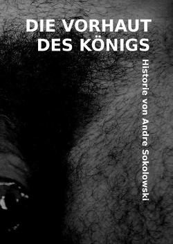 Die Vorhaut des Königs von Sokolowski,  Andre