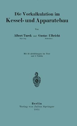 Die Vorkalkulation Im Kessel- und Apparatebau von Turek,  Albrecht, Ulbricht,  Gustav