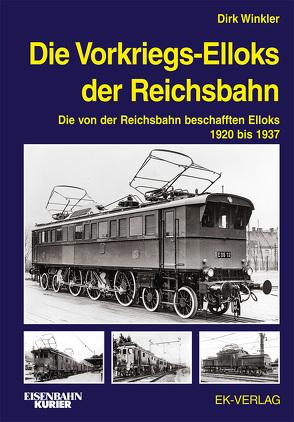 Die Vorkriegs-Elloks der Reichsbahn von Winkler,  Dirk