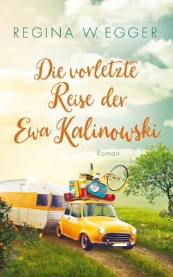 Die vorletzte Reise der Ewa Kalinowski von Egger,  Regina W.