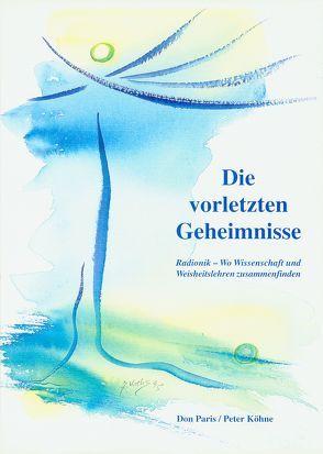 Die vorletzten Geheimnisse von Köhne,  Peter W.