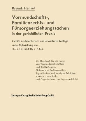 Die Vormundschafts-, Familienrechts- und Fürsorgeerziehungssachen in der gerichtlichen Praxis von Brand,  Artur, Hensel,  Ferdinand