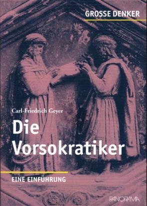 Die Vorsokratiker von Geyer,  Carl F
