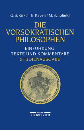 Die vorsokratischen Philosophen von Hülser,  Karlheinz, Kirk,  Geoffrey S., Raven,  John E., Schofield,  Malcolm