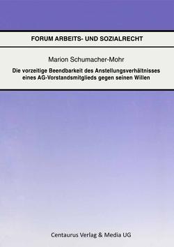 Die vorzeitige Beendbarkeit des Anstellverhältnisses eines AG-Vorstandmitglieds gegen seinen Willen von Schumacher-Mohr,  Marion