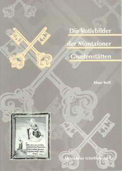 Die Votivbilder der Montafoner Gnadenstätten von Beitl,  Klaus, Rudigier,  Andreas