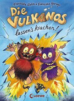 Die Vulkanos lassen's krachen! von Gehm,  Franziska, Harvey,  Franziska