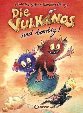 Die Vulkanos sind bombig! von Gehm,  Franziska, Harvey,  Franziska