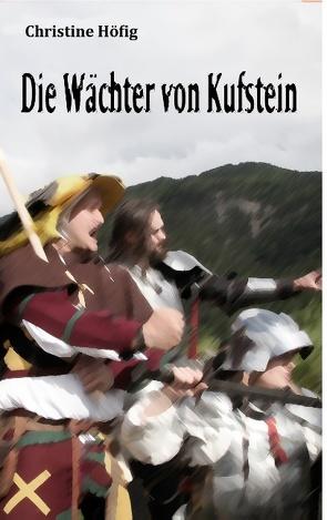 Die Wächter von Kufstein von Höfig,  Christine