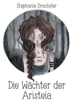 Die Wächter der Aristeia von Drechsler,  Stephanie