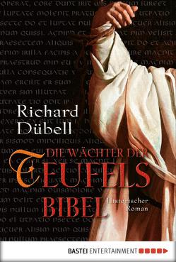 Die Wächter der Teufelsbibel von Dübell,  Richard