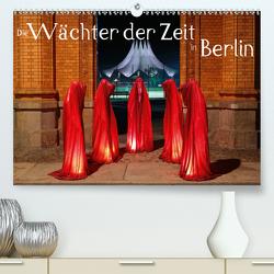Die Wächter der Zeit in Berlin (Premium, hochwertiger DIN A2 Wandkalender 2021, Kunstdruck in Hochglanz) von Herrmann,  Frank